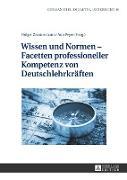 Cover-Bild zu Wissen und Normen - Facetten professioneller Kompetenz von Deutschlehrkräften von Peyer, Ann (Hrsg.)