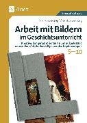 Cover-Bild zu Arbeit mit Bildern im Geschichtsunterricht 5-10 von Lauenburg, Frank