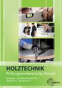 Cover-Bild zu Prüfungsvorbereitung aktuell - Holztechnik von Hauser, Reinhard