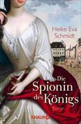 Cover-Bild zu Schmidt, Heike Eva: Die Spionin des Königs (eBook)