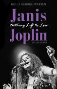 Cover-Bild zu Janis Joplin. Nothing Left to Lose von George-Warren, Holly