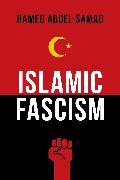 Cover-Bild zu Islamic Fascism (eBook) von Abdel-Samad, Hamed
