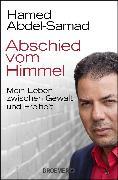 Cover-Bild zu Abschied vom Himmel von Abdel-Samad, Hamed