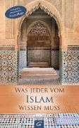 Cover-Bild zu Was jeder vom Islam wissen muss von Wöhlbrand, Inken (Hrsg.)