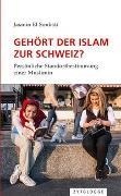 Cover-Bild zu Gehört der Islam zur Schweiz? von El Sonbati, Jasmin