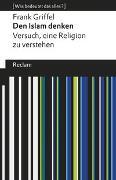 Cover-Bild zu Den Islam denken von Griffel, Frank