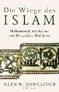 Cover-Bild zu Die Wiege des Islam von Bowersock, Glen W.