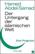 Cover-Bild zu Der Untergang der islamischen Welt von Abdel-Samad, Hamed