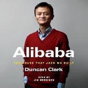Cover-Bild zu Alibaba: The House That Jack Ma Built von Clark, Duncan