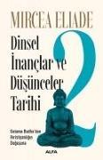 Cover-Bild zu Dinsel Inanclar ve Düsünceler Tarihi 2 von Eliade, Mircea