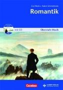 Cover-Bild zu Oberstufe Musik: Romantik, Heft inkl. CD von Adam-Schmidmeier, Eva-Maria von