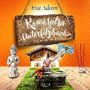Cover-Bild zu Kamasutra in Unterfilzbach (Audio Download) von Adam, Eva