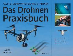 Cover-Bild zu Das Drohnen-Praxisbuch von Juniper, Adam