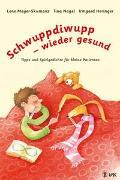 Cover-Bild zu Schwuppdiwupp - wieder gesund von Mayer-Skumanz, Lene