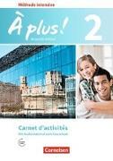 Cover-Bild zu À plus! 2. Méthode intensive. Nouvelle édition. Carnet d'activités mit Audios online von Bachert, Dorothea