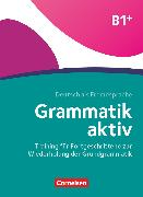 Cover-Bild zu Jin, Friederike: Grammatik aktiv, Deutsch als Fremdsprache, 1. Ausgabe, B1+, Training für Fortgeschrittene zur Wiederholung der Grundgrammatik, Übungsbuch