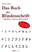 Cover-Bild zu Das Buch der Blindenschrift von Adam, Birgit