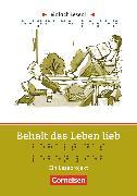 Cover-Bild zu Witzmann, Cornelia: Einfach lesen!, Leseprojekte, Leseförderung: Für Lesefortgeschrittene, Niveau 3, Behalt das Leben lieb, Ein Leseprojekt nach dem Roman von Jaap ter Haar, Arbeitsbuch mit Lösungen