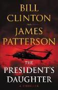 Cover-Bild zu Patterson, James: The President's Daughter: A Thriller