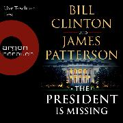 Cover-Bild zu Patterson, James: The President is Missing (Ungekürzte Lesung) (Audio Download)