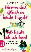 Cover-Bild zu Szillat, Antje: Nimm das Glück in beide Hände! & Ab heute seh ich bunt (eBook)