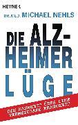 Cover-Bild zu Die Alzheimer-Lüge (eBook) von Nehls, Michael
