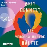 Cover-Bild zu Bennett, Brit: Die verschwindende Hälfte (Ungekürzte Lesung) (Audio Download)