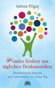 Cover-Bild zu Kinder fördern mit täglichen Denkanstössen von Pilguj, Sabina