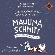 Cover-Bild zu Heinrich, Finn-Ole: Die erstaunlichen Abenteuer der Maulina Schmitt - Ende des Universums (Audio Download)