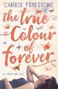 Cover-Bild zu Firestone, Carrie: The True Colour of Forever (eBook)
