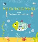 Cover-Bild zu Fritsch, Marlene: Wie ein Fisch im Wasser