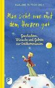 Cover-Bild zu Fritsch, Marlene (Hrsg.): Man sieht nur mit dem Herzen gut
