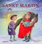 Cover-Bild zu Fritsch, Marlene: Wie Sankt Martin seinen Mantel teilte