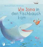 Cover-Bild zu Fritsch, Marlene: Wie Jona in den Fischbauch kam