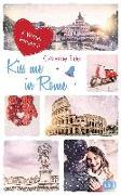 Cover-Bild zu Kiss me in Rome