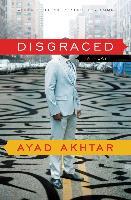 Cover-Bild zu Akhtar, Ayad: Disgraced (eBook)
