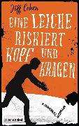 Cover-Bild zu Cohen, Jeff: Eine Leiche riskiert Kopf und Kragen (eBook)