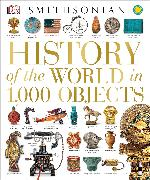 Cover-Bild zu Smithsonian Institution: History of the World in 1,000 Objects