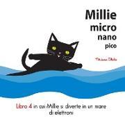 Cover-Bild zu Millie Micro Nano Pico Libro 4 in cui Millie si diverte in un mare di elettroni