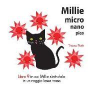 Cover-Bild zu Millie Micro Nano Pico Libro 9 in Cui Millie s'Intrufola in Un Raggio Laser Rosso