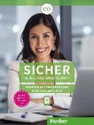 Cover-Bild zu Sicher in Alltag und Beruf! C1.1. Kursbuch + Arbeitsbuch von Schwalb, Susanne
