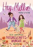 Cover-Bild zu Schöde, Katharina: Hey, Milla! - Mein perfektes Freundschaftswunder (eBook)