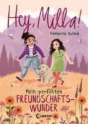 Cover-Bild zu Schöde, Katharina: Hey, Milla! - Mein perfektes Freundschaftswunder