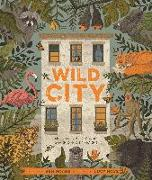 Cover-Bild zu Hoare, Ben: Wild City: Meet the Animals Who Share Our City Spaces