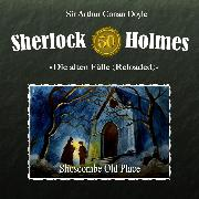 Cover-Bild zu Sherlock Holmes, Die alten Fälle (Reloaded), Fall 50: Shoscombe Old Place (Audio Download) von Doyle, Sir Arthur Conan