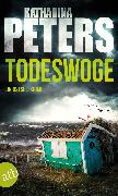 Cover-Bild zu Peters, Katharina: Todeswoge (eBook)