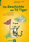 Cover-Bild zu Die Geschichte von Til Tiger von Ahrens-Eipper, Sabine