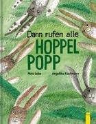 Cover-Bild zu Dann rufen alle Hoppelpopp von Lobe, Mira