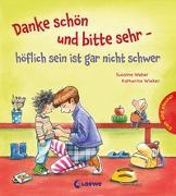 Cover-Bild zu Danke schön und bitte sehr - höflich sein ist gar nicht schwer von Weber, Susanne
