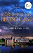 Cover-Bild zu Venske, Regula: Mörderisches Deutschland - Drei Krimis in einem E-Book (eBook)